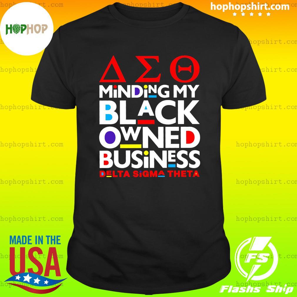 Aeo Minding My Black Owned Business Delta Sigma Theta Shirt