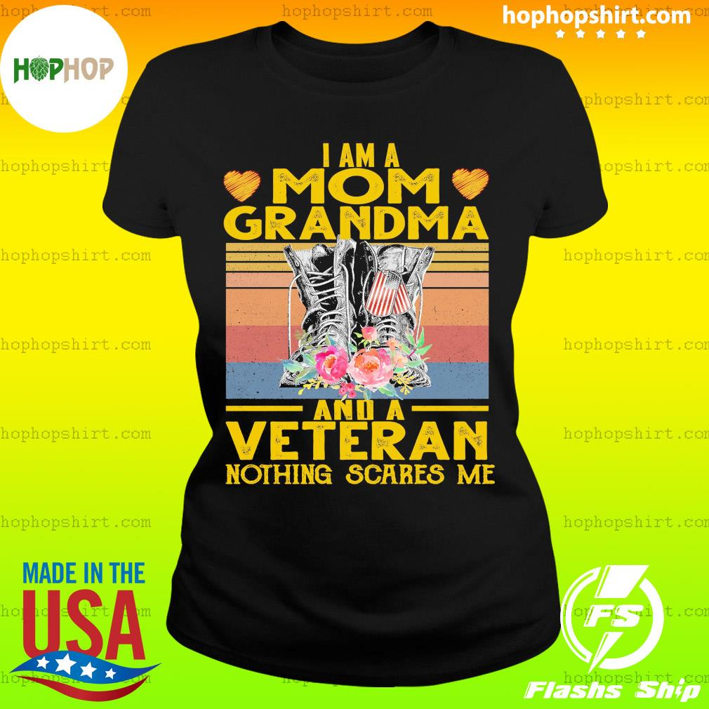 I Am A Mom Grandma And A Veteran Nothing Scares Me Vintage Retro Shirt Ladies Tee