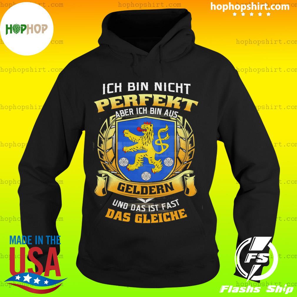 Ich Bin Nicht Perfekt Geldern Und Das Ist Fast Das Gleiche Shirt Hoodie