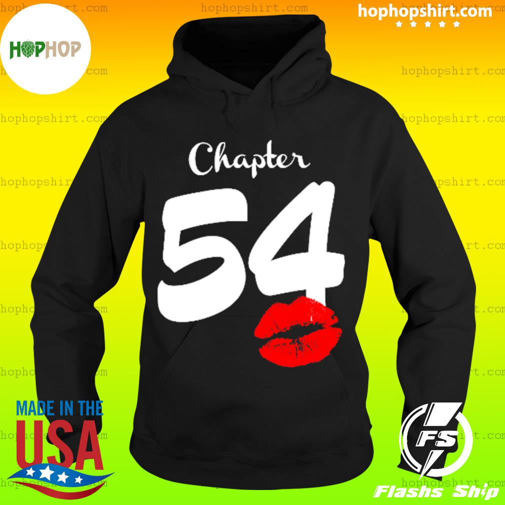 Chapter 54 Lip 54 Birthday Shirt Hoodie