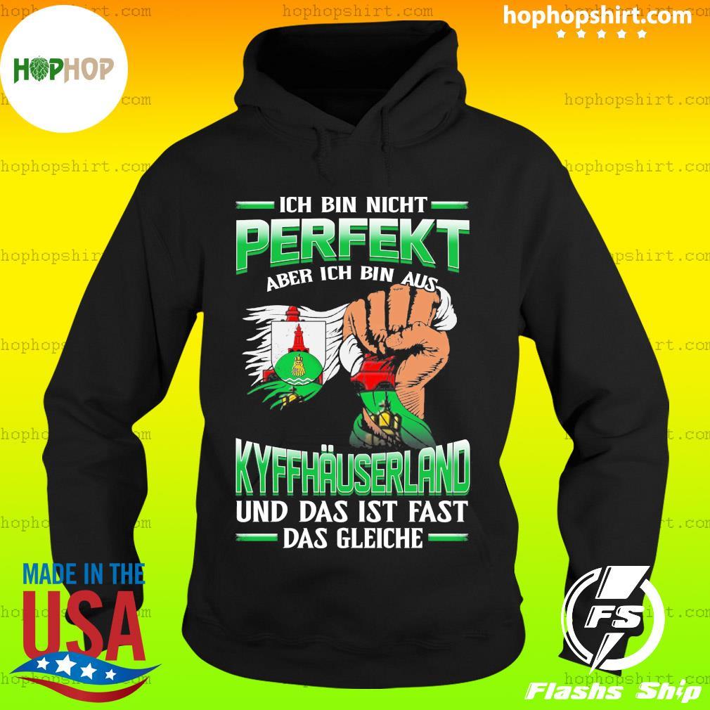 Ich Bin Nicht Perfekt Kyffhäuserland Und Das Ist Fast Das Gleiche Shirt Hoodie