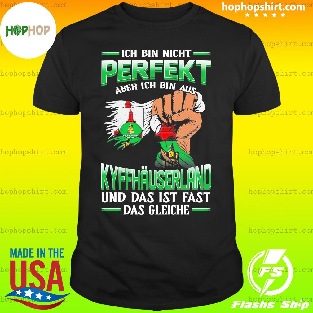 Ich Bin Nicht Perfekt Kyffhäuserland Und Das Ist Fast Das Gleiche Shirt