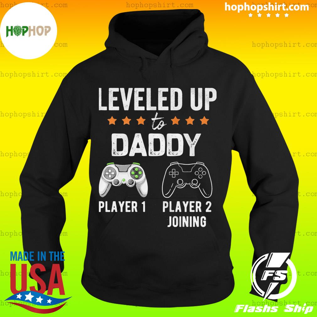 Leveled Up To Daddy Player 1 Player 2 Joining Shirt Hoodie