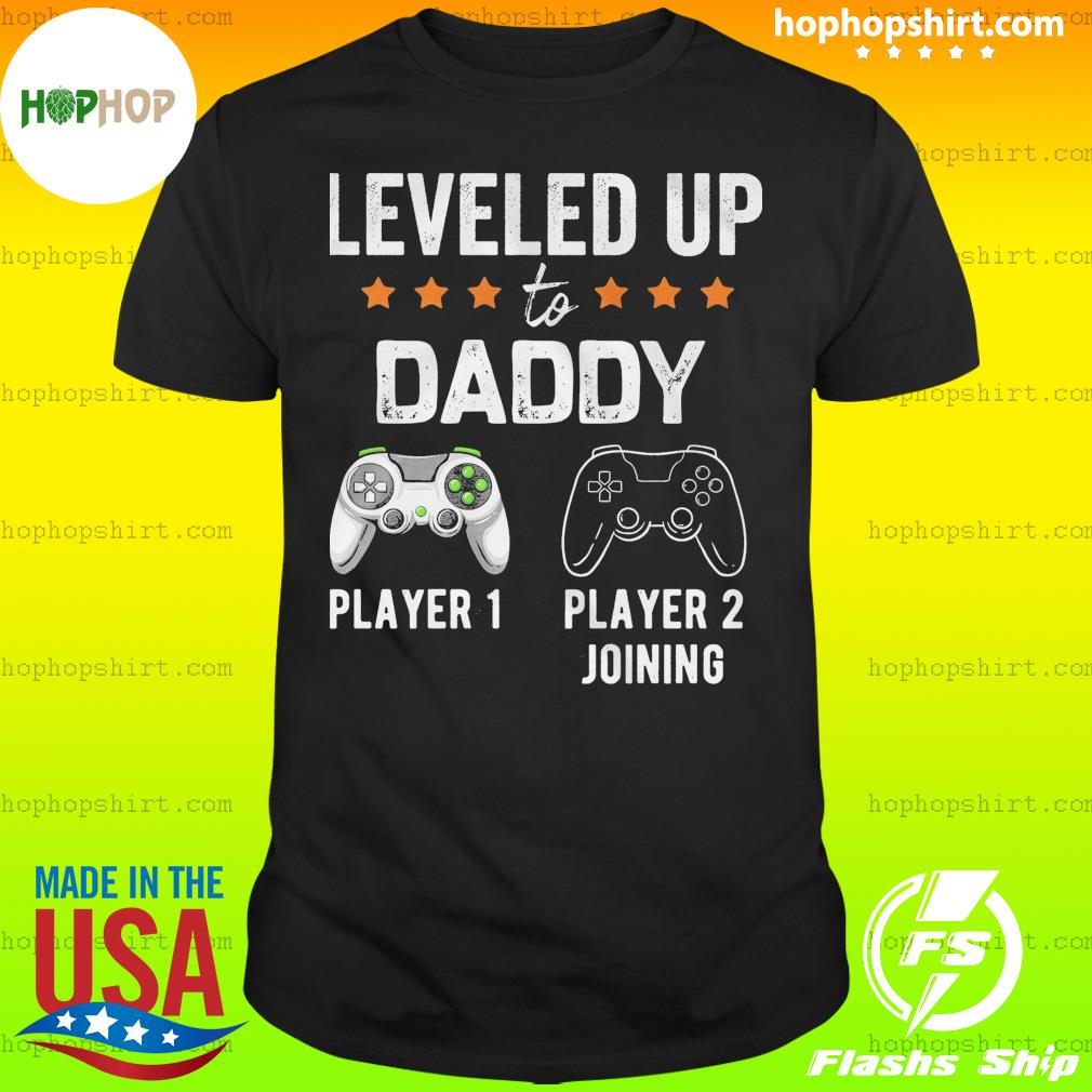Leveled Up To Daddy Player 1 Player 2 Joining Shirt