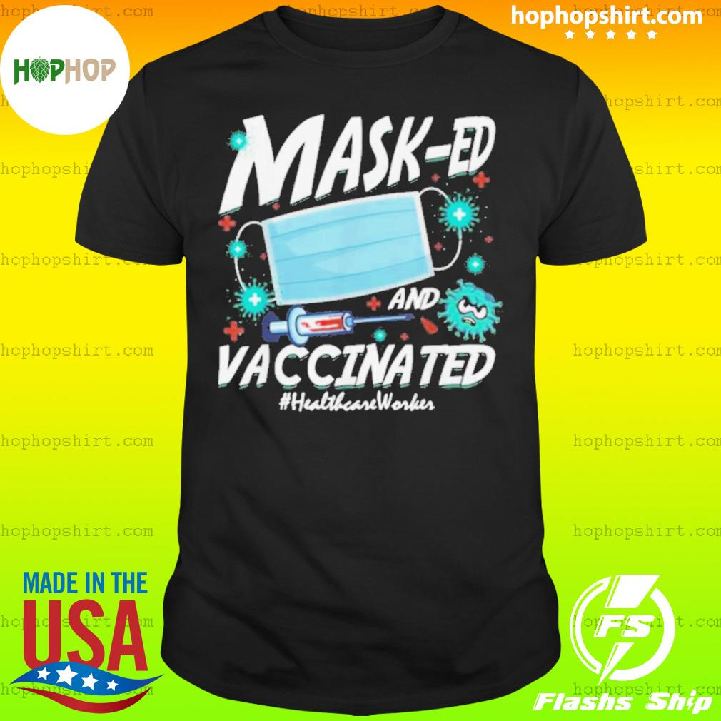 Mask ed Vaccinated Healthcare Worker 2021 Mother Day shirt