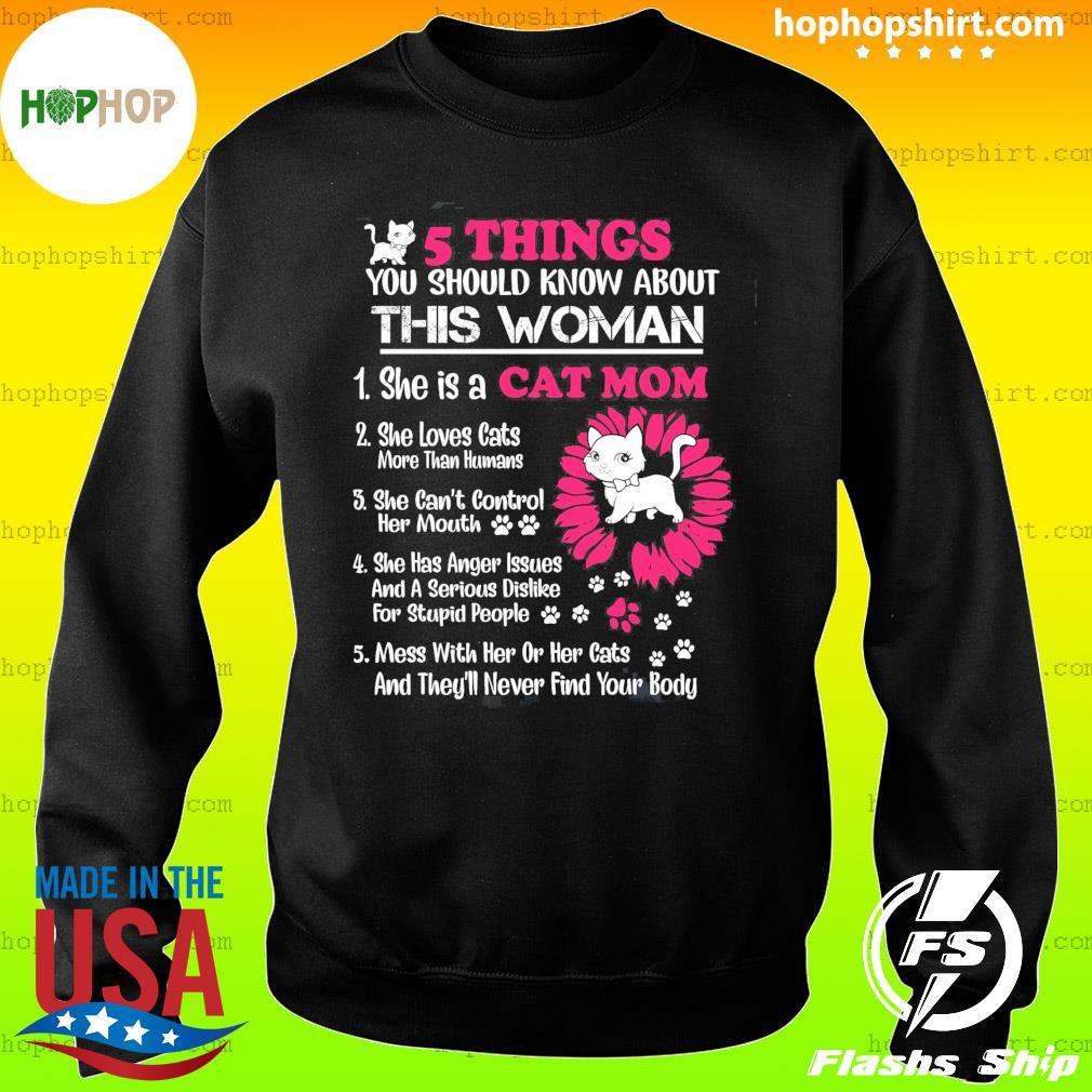 5 Things You Should Know About This Woman She Is A Cat Mom Shirt Sweater