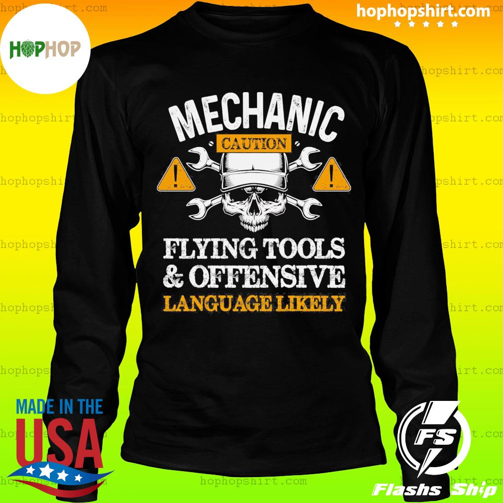 Mechanic Caution Flying Tools And Offensive Language Likely Shirt LongSleeve