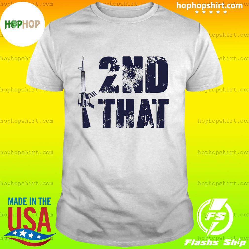 Guns I 2nd That Second Amendment Pro Gun American Patriotic Shirt