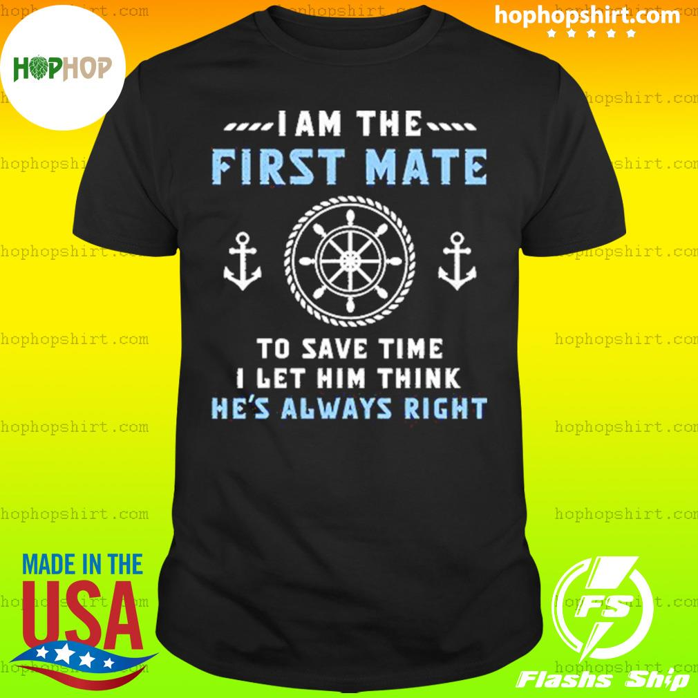 I'm The Captain To Save Time Let's Just Assume I'm Always Right 2021 Shirt