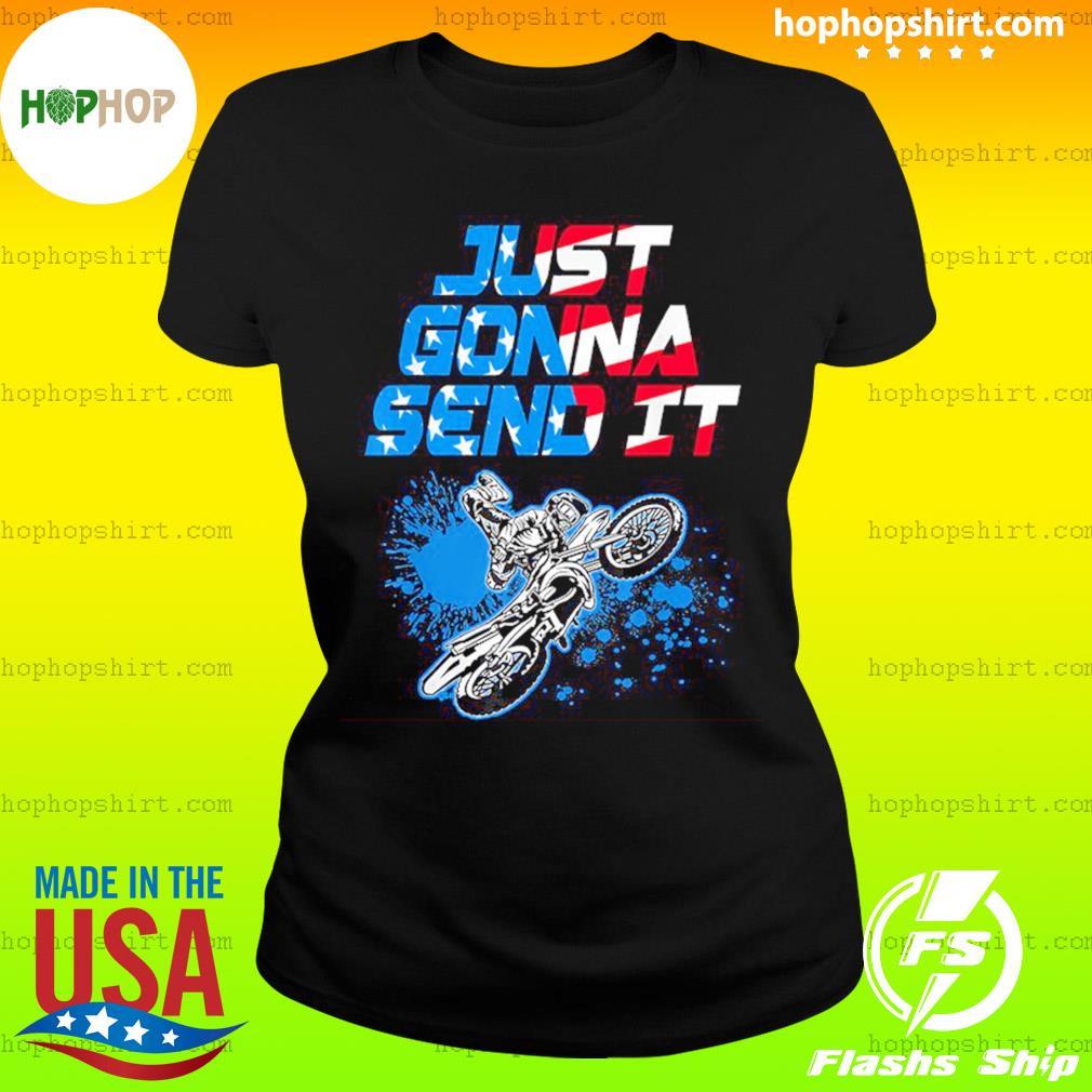 Just Gonna Send It American Flag Dirt Bike T-Shirt Ladies Tee