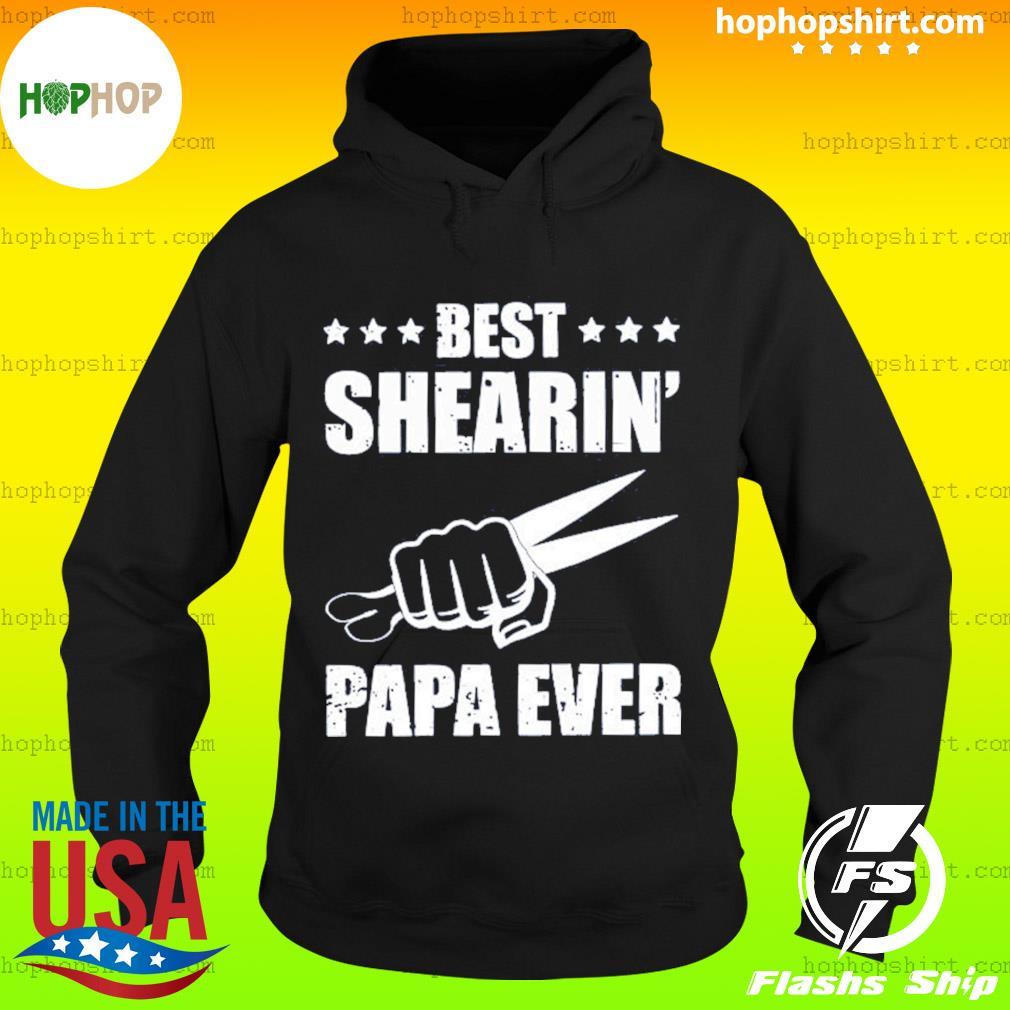 Best Shearin' Papa Ever T-Shirt Hoodie