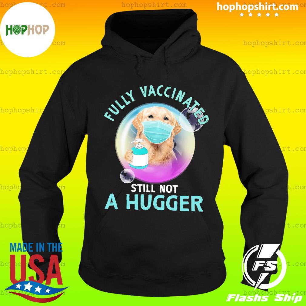 Golden Retriever Face Mask Fully Vaccinated Still Not A Hugger T-Shirt Hoodie
