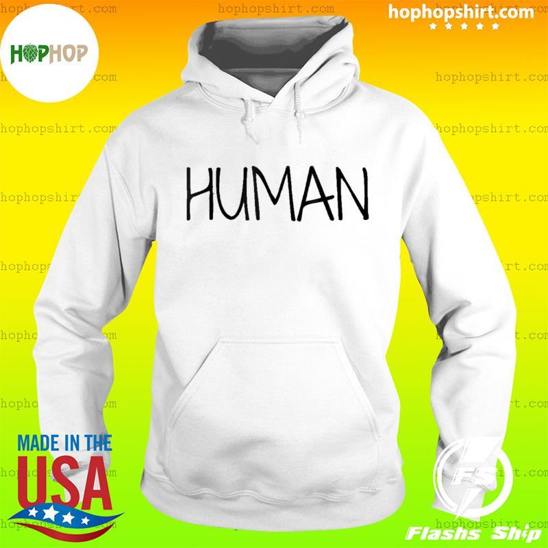 I AM HUMAN BASIC TEA 2021 T-Shirt Hoodie