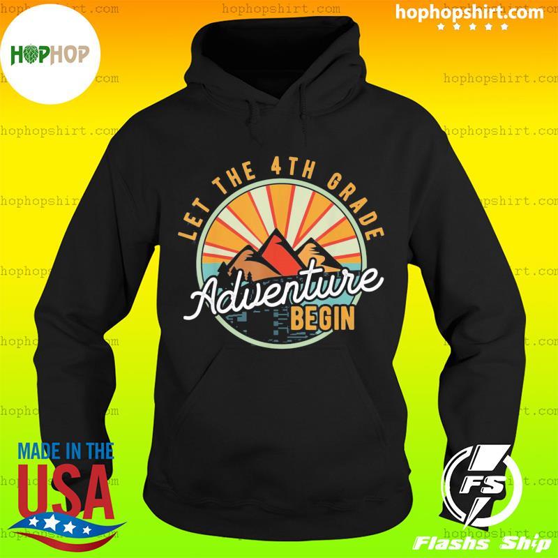 Let the 4th Grade Adventure Begin Fourth Grade Teacher Classic Shirt Hoodie
