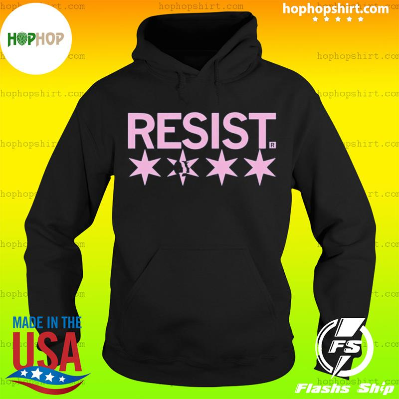 MARCH RESIST CHICAGO SHIRT Hoodie