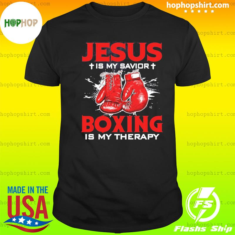 Official Jesus Is My Savior Boxing Is My Therapy T-Shirt
