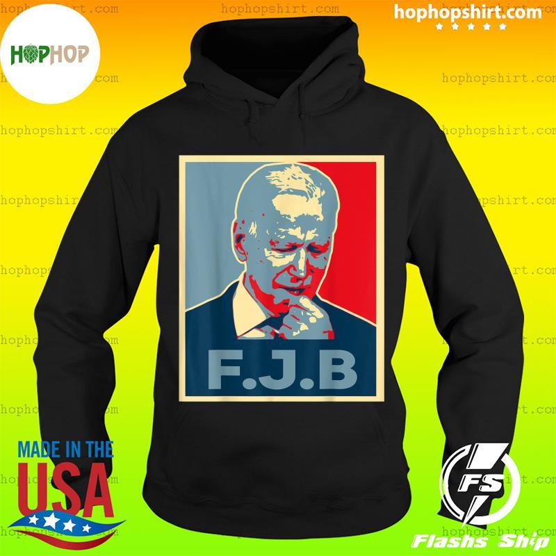 Pro America F Biden FJB Tee Shirt Hoodie