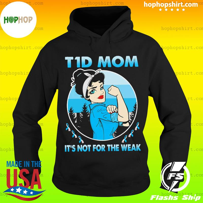 T1d Mom It's Not For The Weak T-Shirt Hoodie