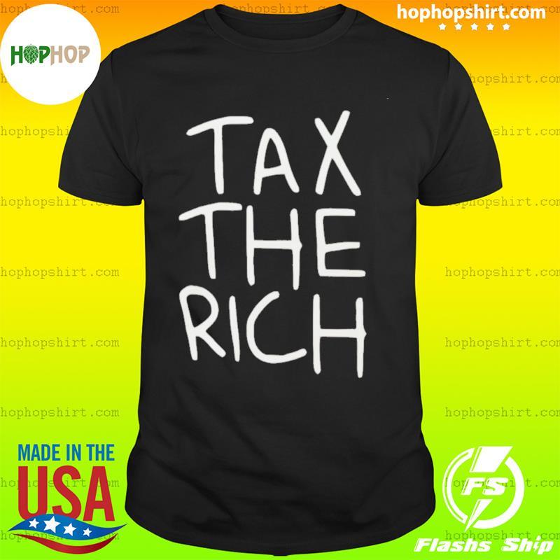 Tax The Rich 2021 Shirt