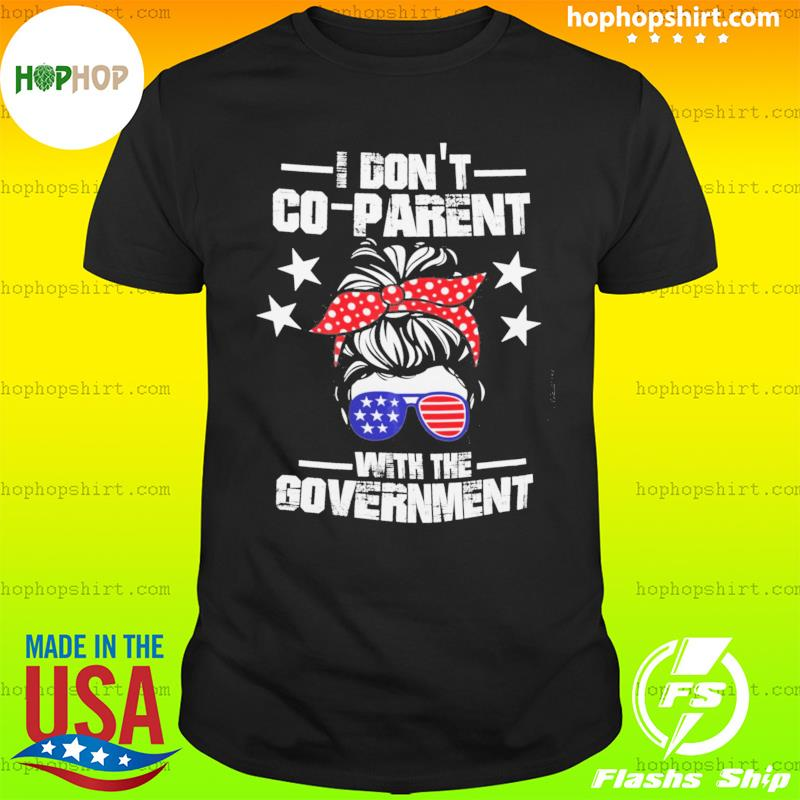 The Girl I Don't Co-parent With The Government Shirt