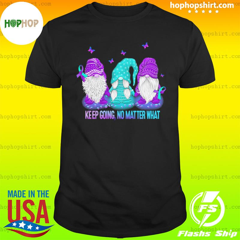 Three Gnomes Keep Going No Matter What Shirt