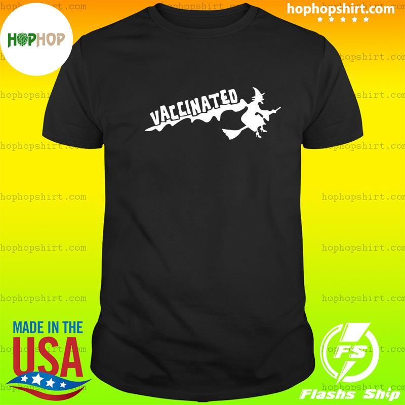 Vaccinated Witch Halloween Shirt
