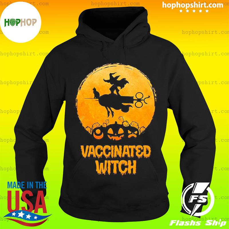 Vaccinated Witch T-Shirt, Halloween Vaccinated Shirt, Halloween Witch Shirt Hoodie