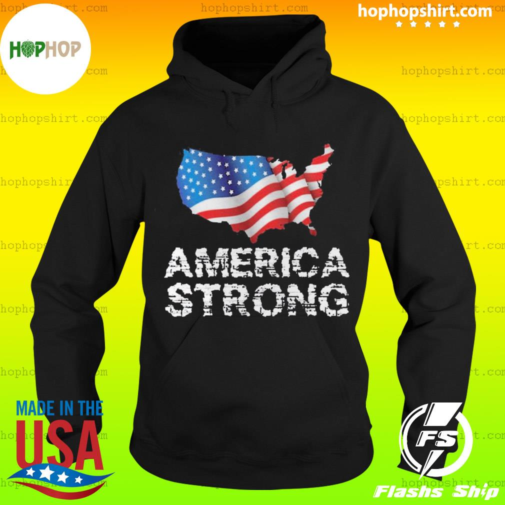 America Strong Flag USA s Hoodie