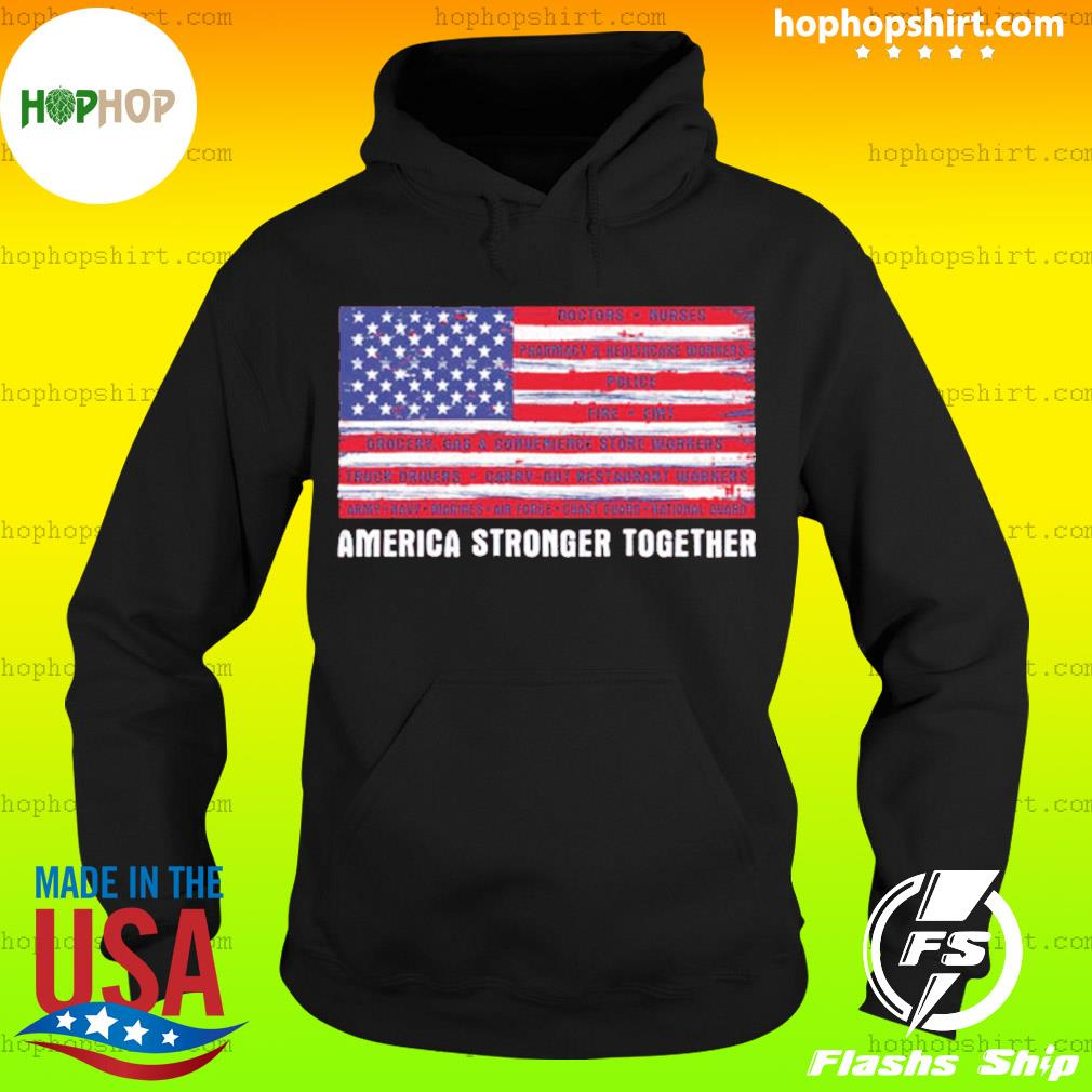 America Strong Together US s Hoodie