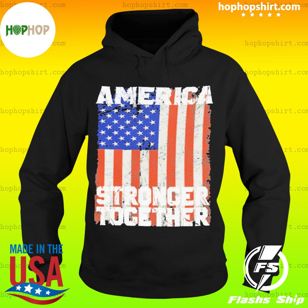 America Stronger Together FLAG s Hoodie