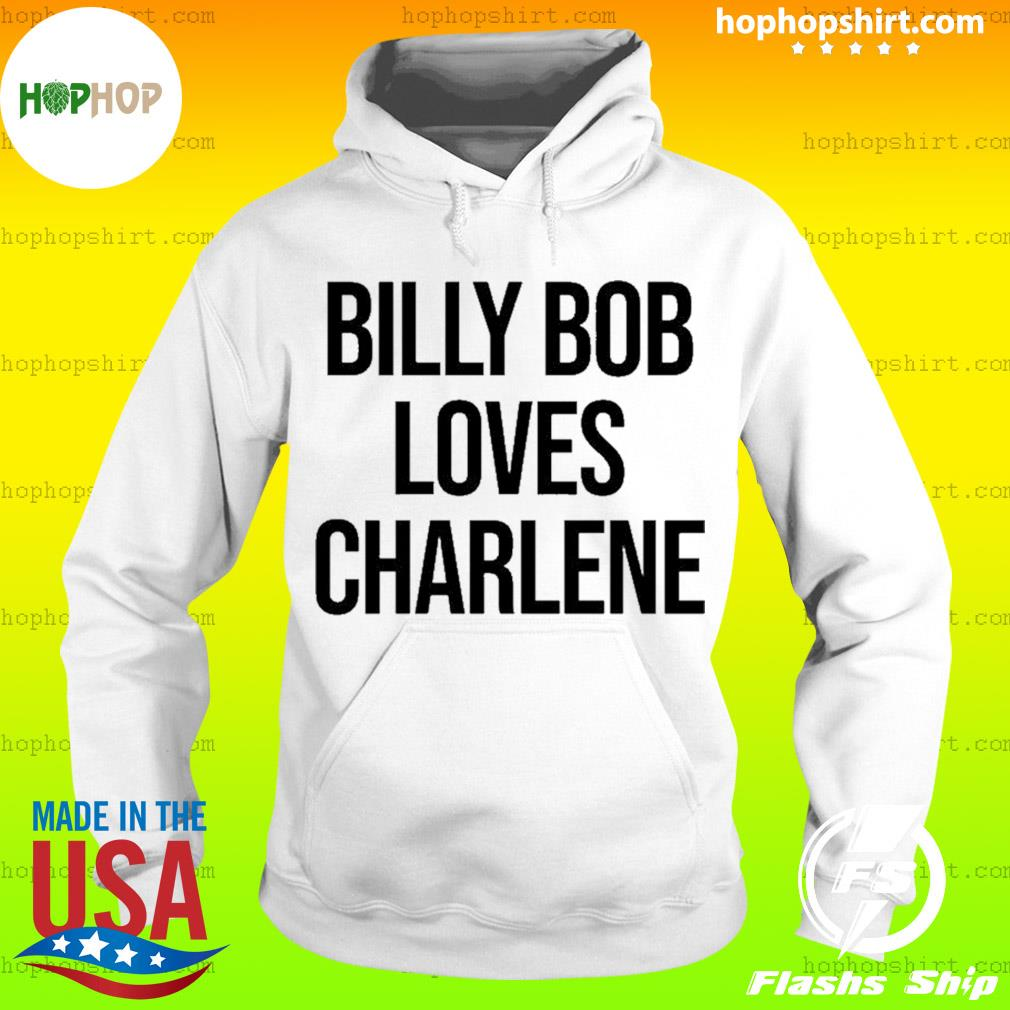 Billy Bob Loves Charlene 2020 s Hoodie