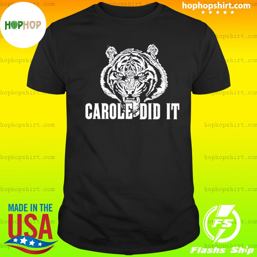 Carole Did It Shirt