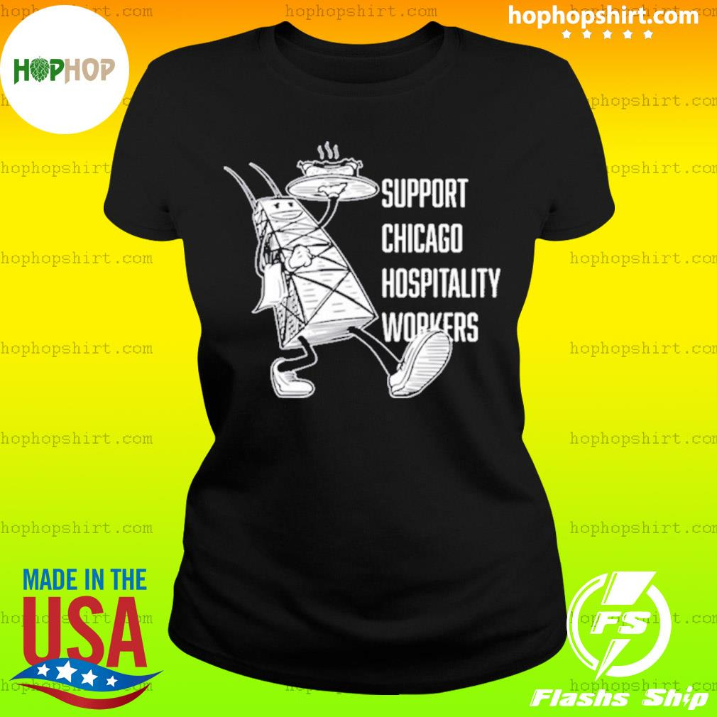 Chicago Hospitality United Support Chicago Hospitality Workers Shirt Ladies Tee