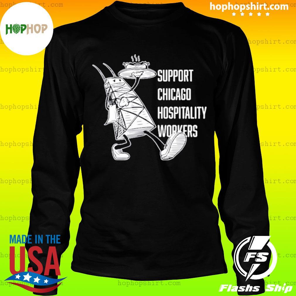 Chicago Hospitality United Support Chicago Hospitality Workers Shirt LongSleeve