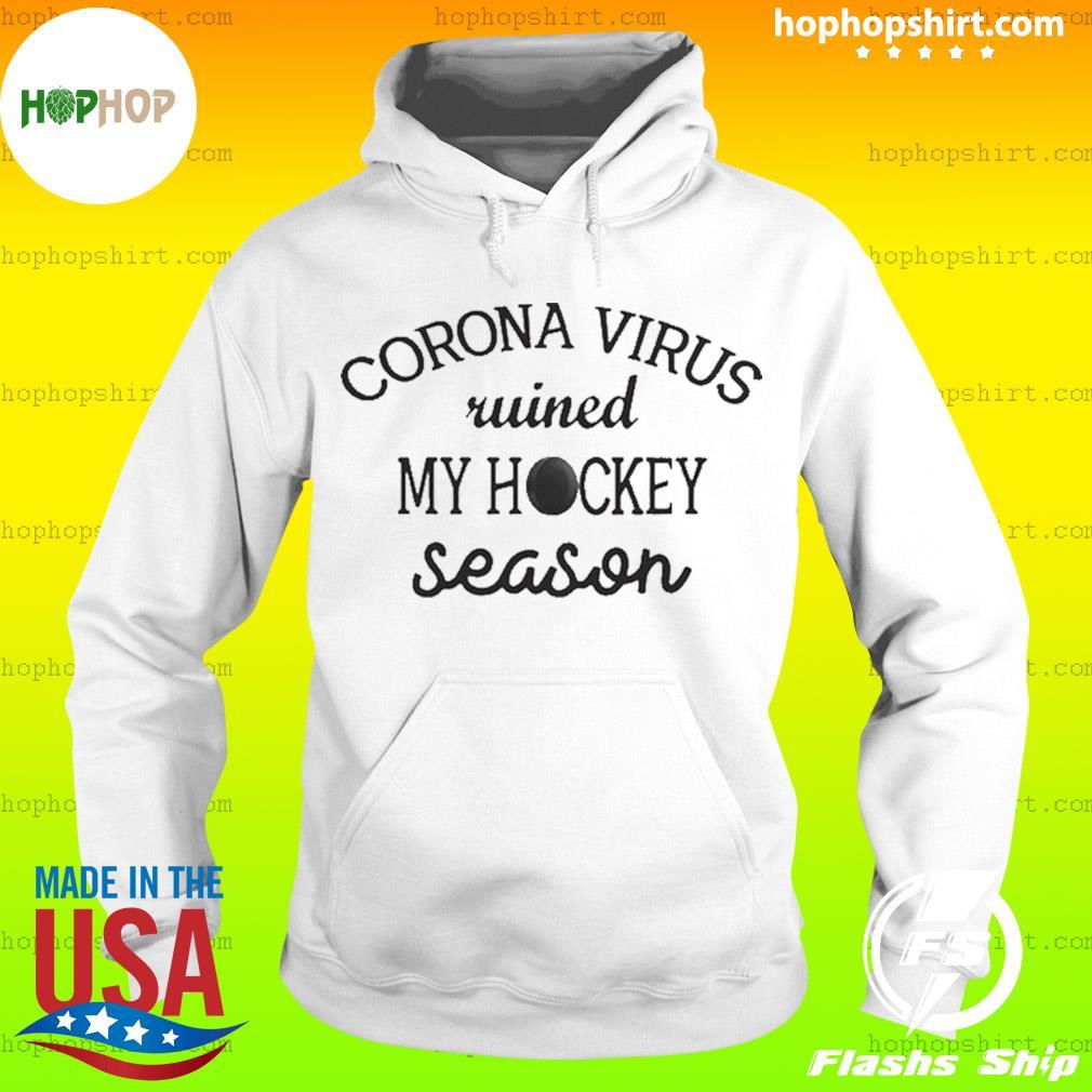 Corona ruined my hockey season s Hoodie