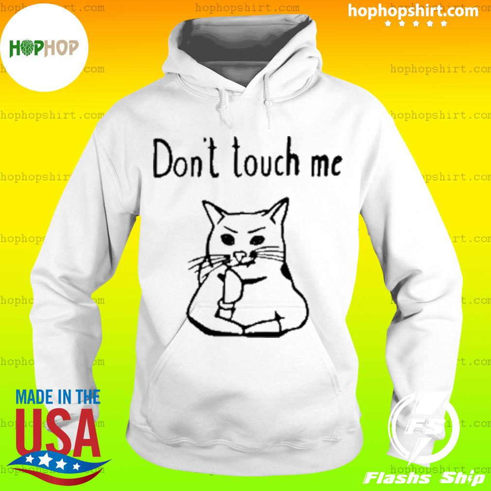 Covid-19 Cat Don't touch me s Hoodie
