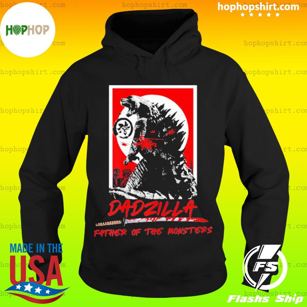 Dadzilla Father Of The Monsters Dinosaur Father Day s Hoodie