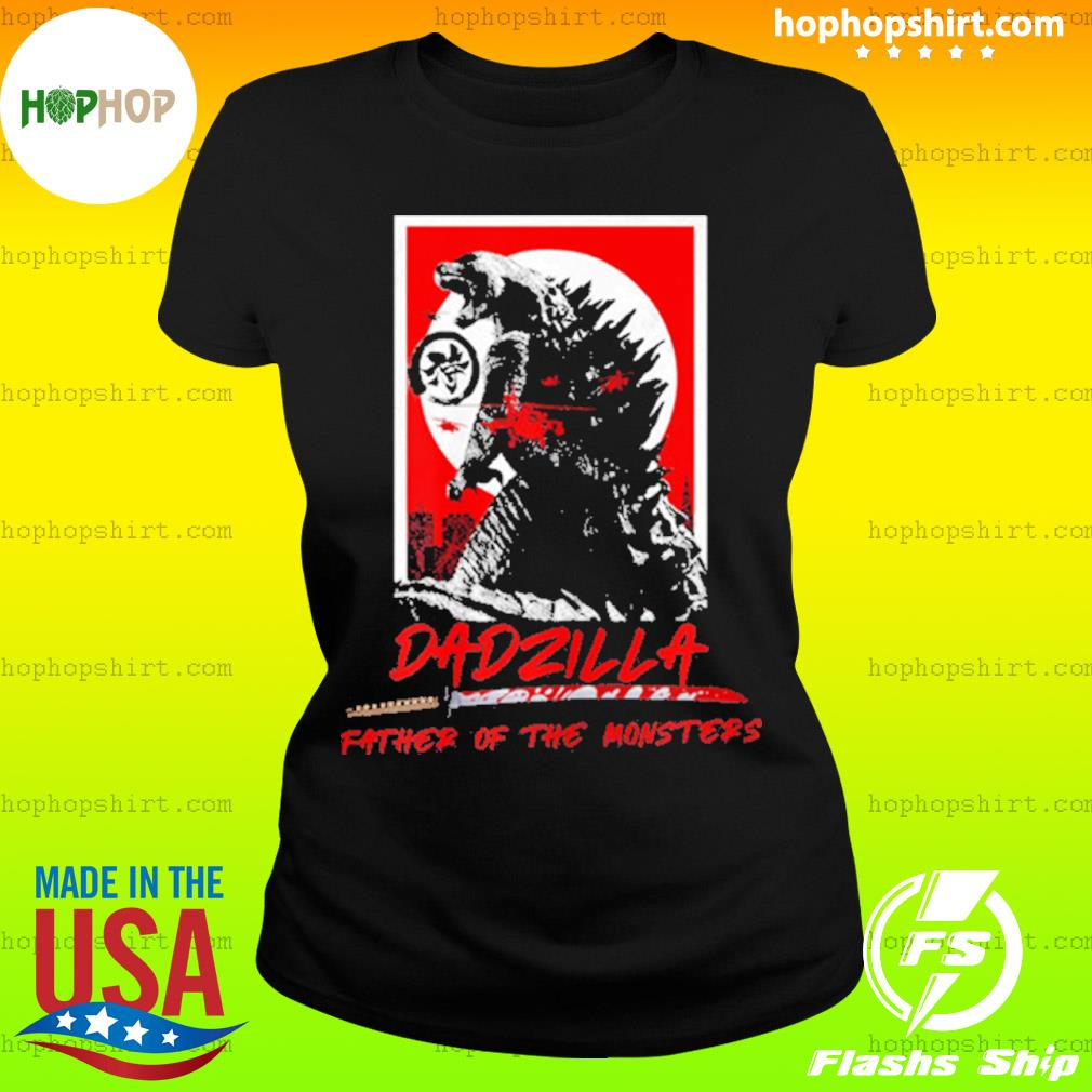 Dadzilla Father Of The Monsters Dinosaur Father Day s Ladies Tee