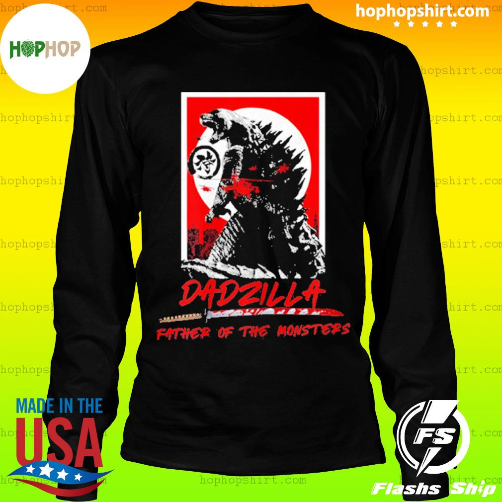 Dadzilla Father Of The Monsters Dinosaur Father Day s LongSleeve