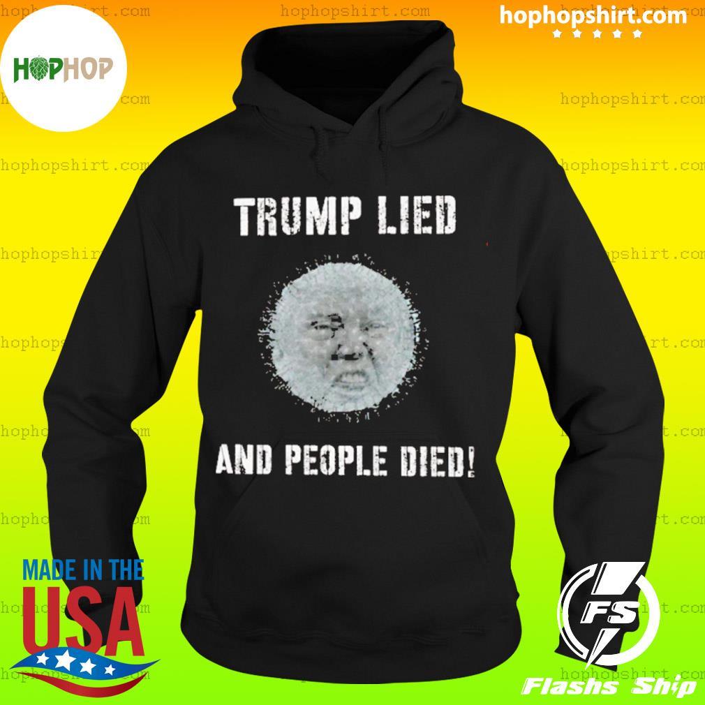 Donald Trump Lied And People Died Coronavirus s Hoodie