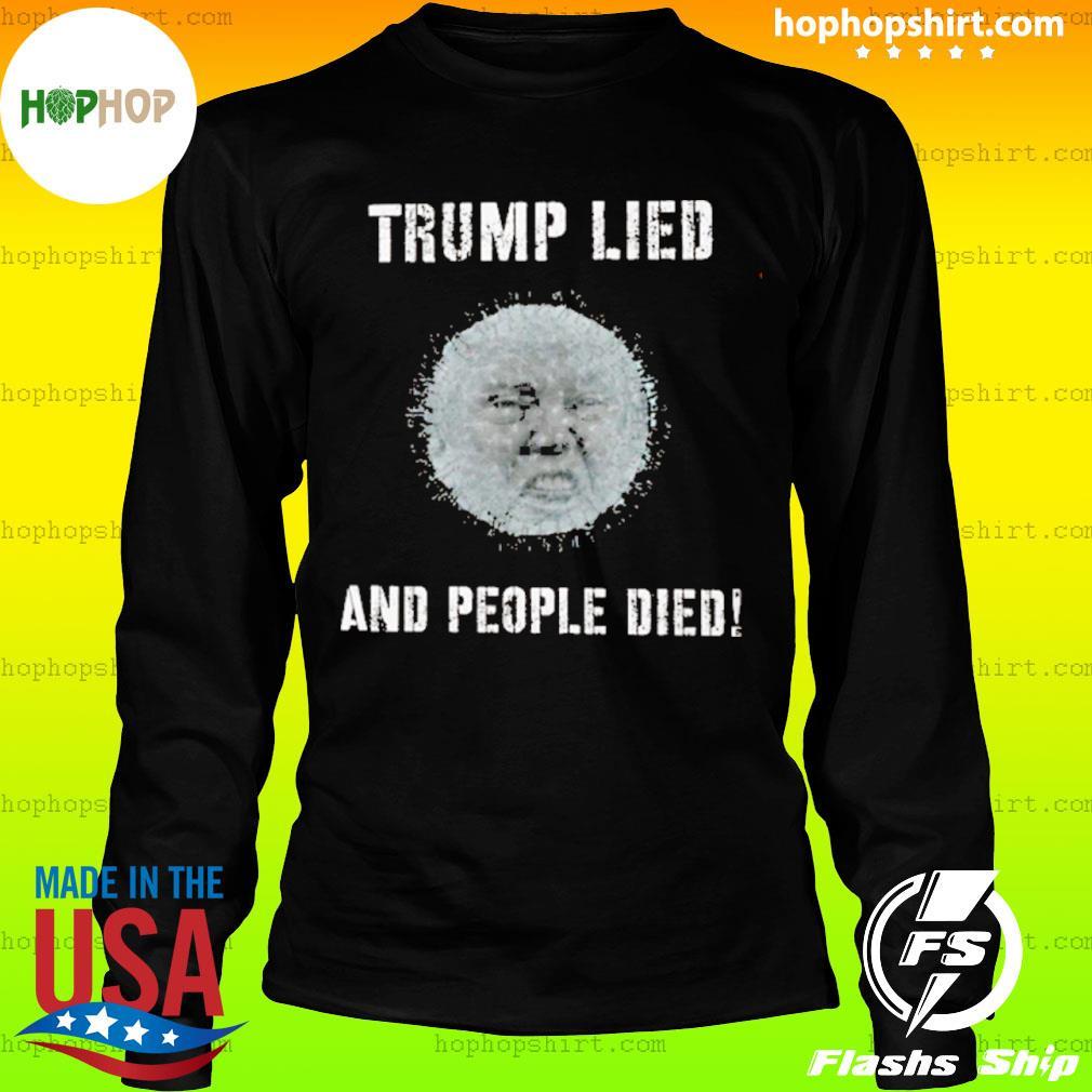Donald Trump Lied And People Died Coronavirus s LongSleeve