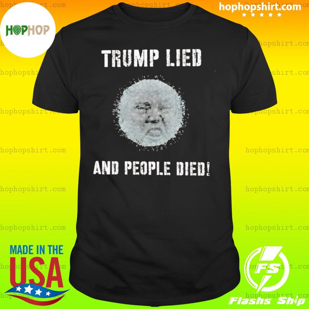 Donald Trump Lied And People Died Coronavirus shirt