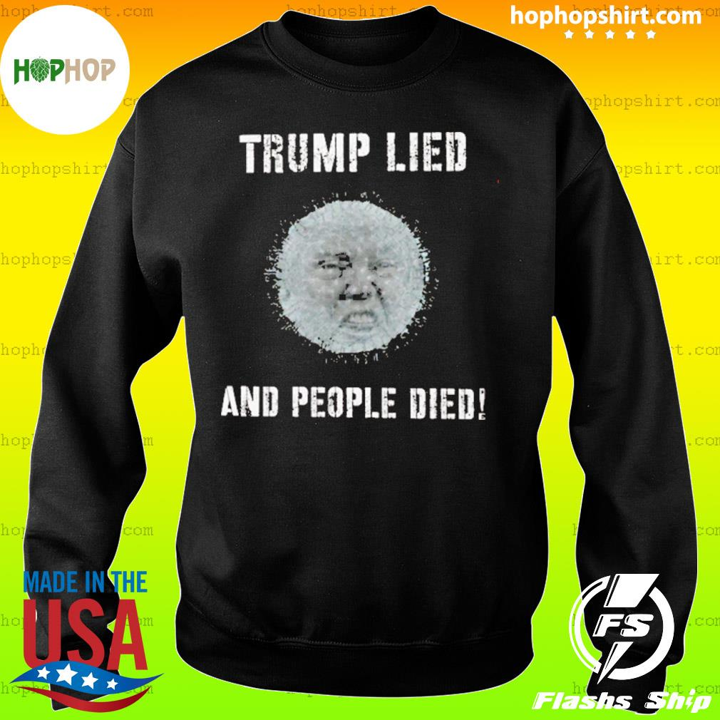 Donald Trump Lied And People Died Coronavirus s Sweater