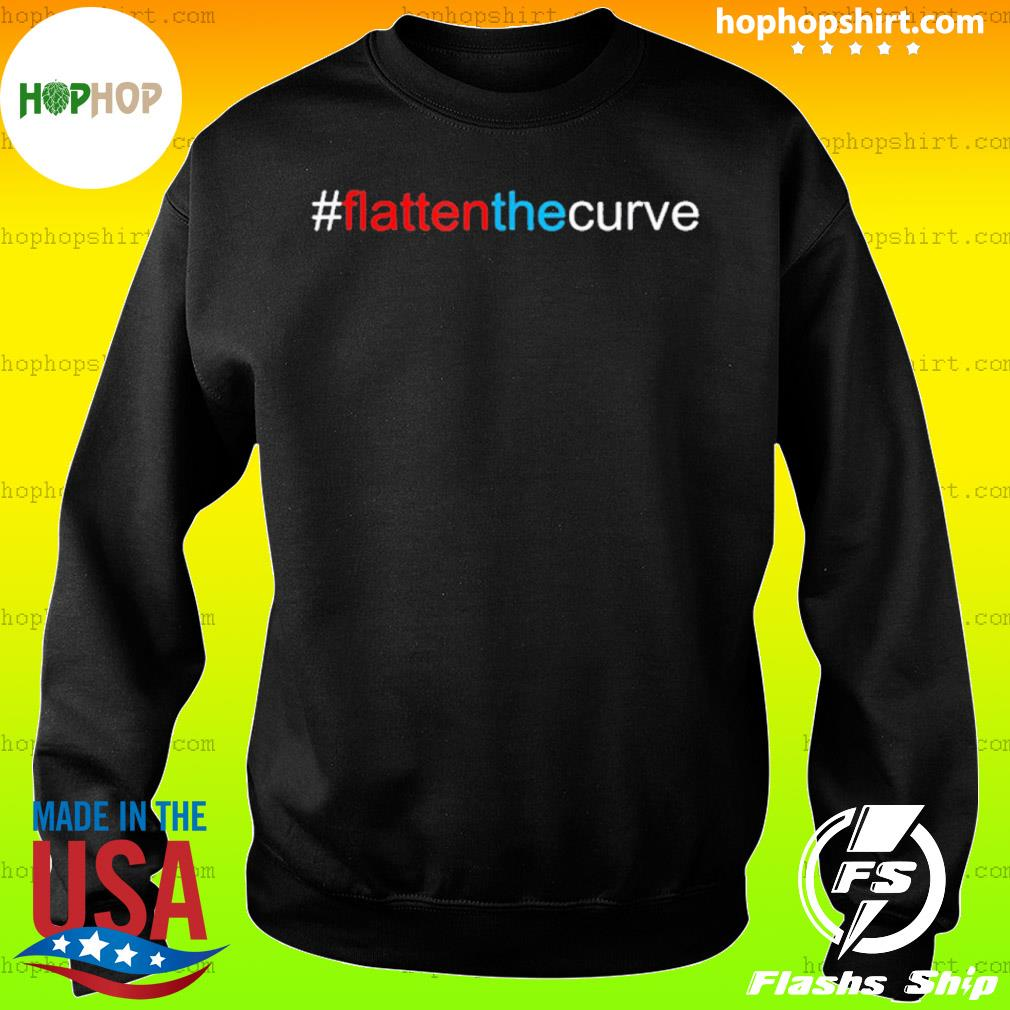 #FlattenTheCurve Flatten The Curve Virus Prevention Shirt Sweater