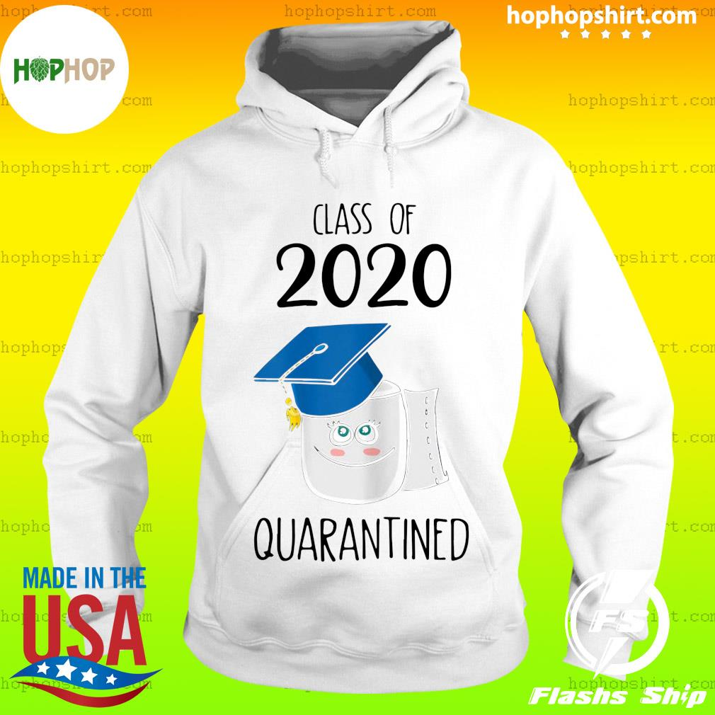 Funny Class Of 2020 Graduating Class In Quarantine School Shirt Hoodie