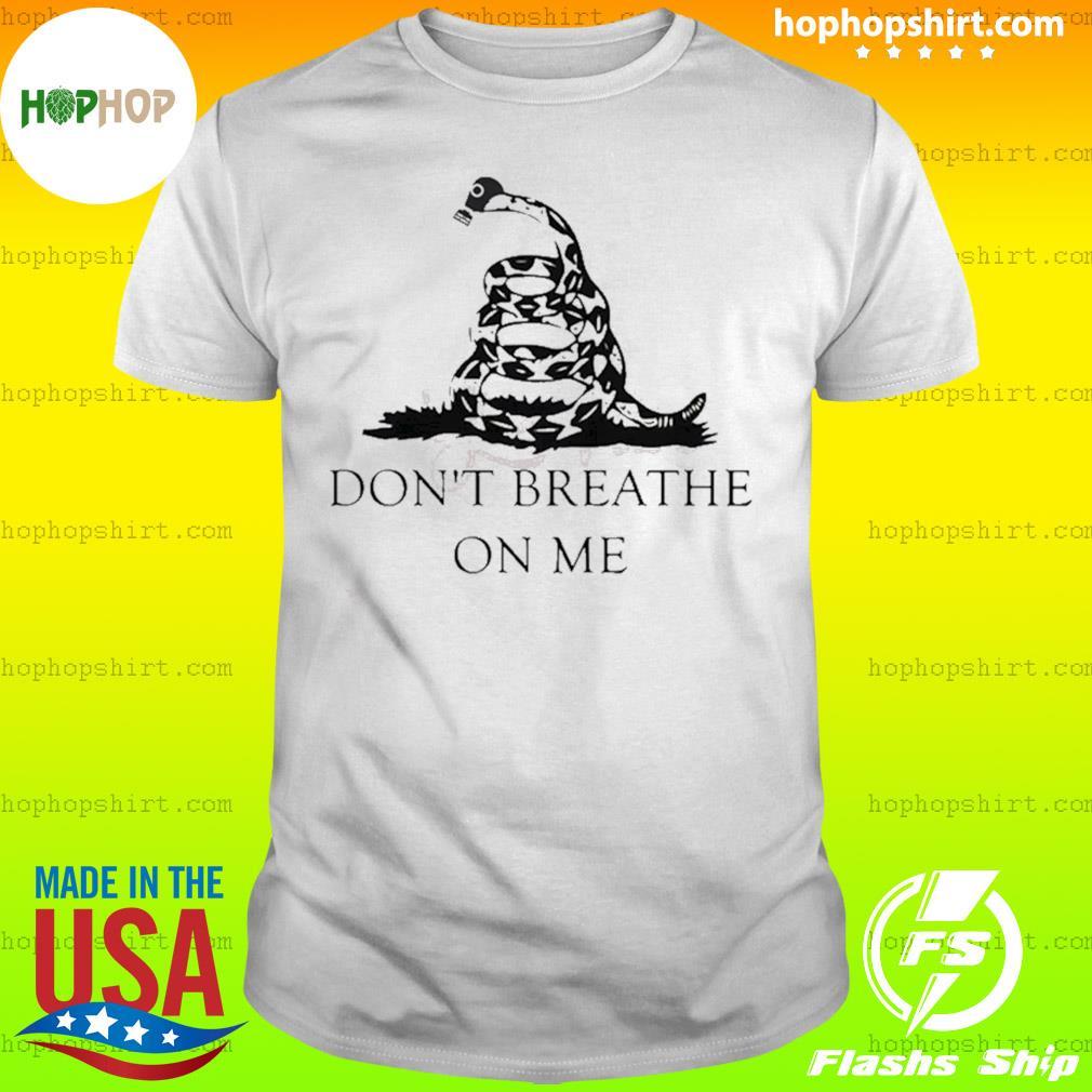 Gadsden Flag Don't breathe on me shirt