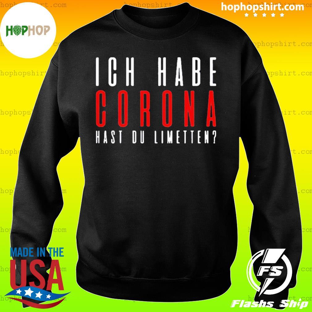 ICH Habe Corona hast du limetten red IF s Sweater