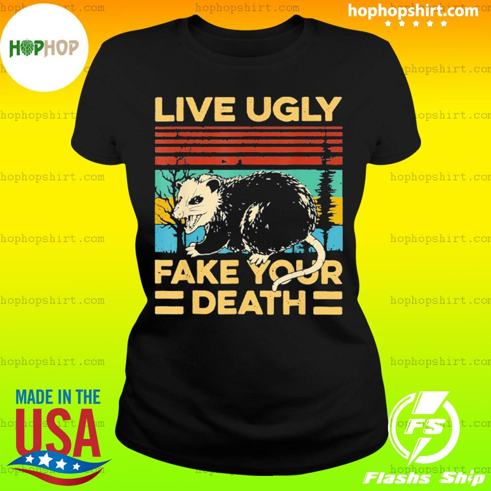 Live Ugly Fake Your Death Funny Vintage Opossum Outfit s Ladies Tee