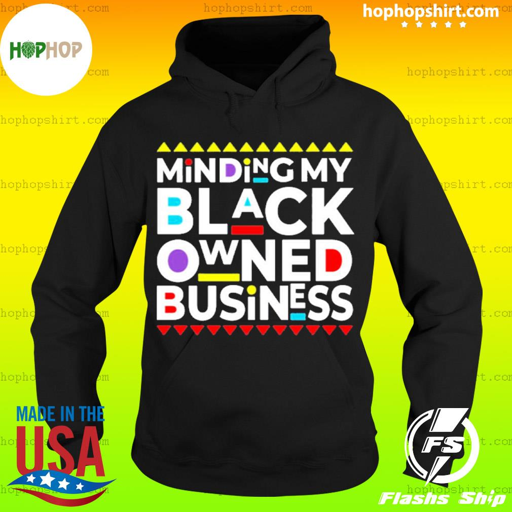 Minding My Black Owned Business s Hoodie