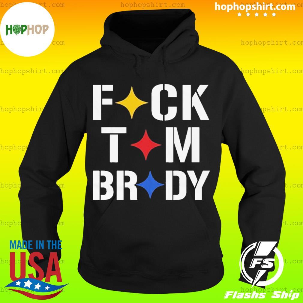 Stronger Than Hate Fuck Tom Brady Pittsburgh Steelers s Hoodie